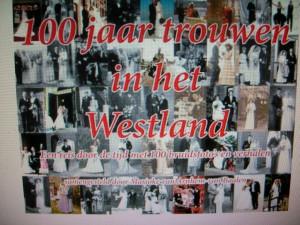 Op 8 mei presenteerden de Westlandse schrijvers het nieuwe boek van Marjoke van Arnhem-Van Baalen '100 jaar trouwen in het Westland'/